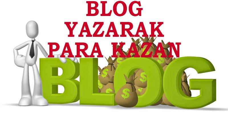 blog yazarak para kazan