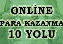 Online Para Kazanmanın 10 Yolu 2019 (Sermayesiz)