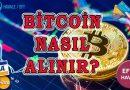 Bitcoin Nasıl Alınır? BTC Satın Al