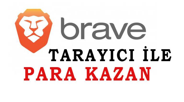 Brave Browser ile Para Kazanma