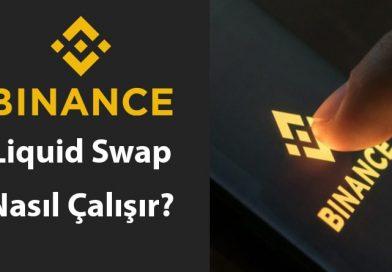 Binance Liquid Swap Nasıl Çalışır?
